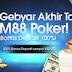Gebyar M88 Poker Akhir Tahun! Bonus Deposit 100%