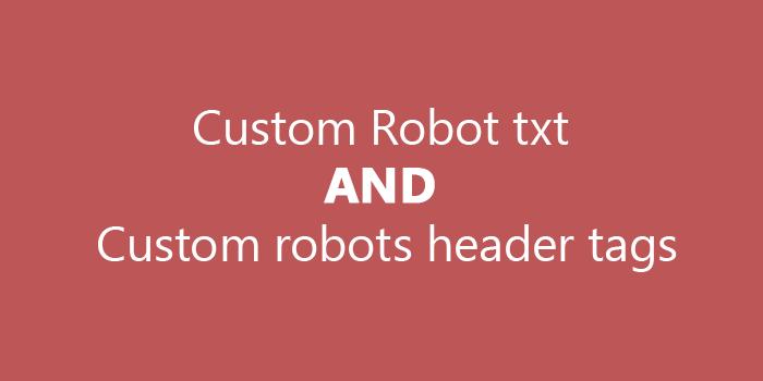 How to set Custom Robot txt and Custom robots header tags on blogger