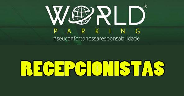 Resultado de imagem para RECEPCIONISTA WORLD PARKING