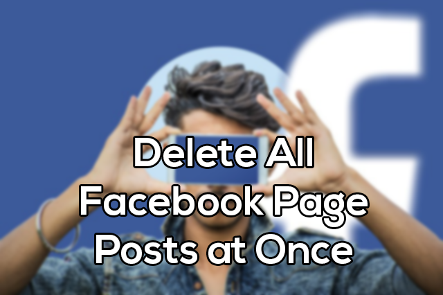 How to bulk delete facebook page posts 2019