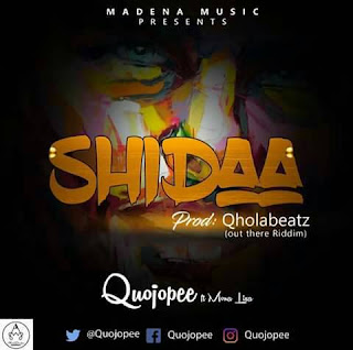 MUSIC: Quojopee ft Mona Lisa - Shidaa (DOWNLOAD NOW)