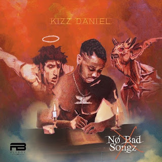 Kizz Daniel No bad songs Ja