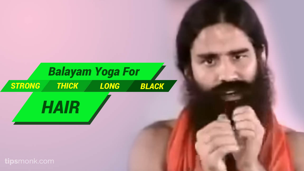 All about Balayam Yoga - Nails rubbing hair benefits,side effects,reviews - Baba Ramdev - Tipsmonk