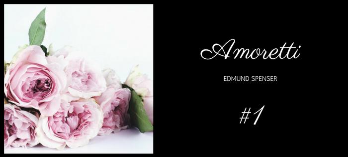 Analysis of Edmund Spenser's Amoretti Sonnet #1