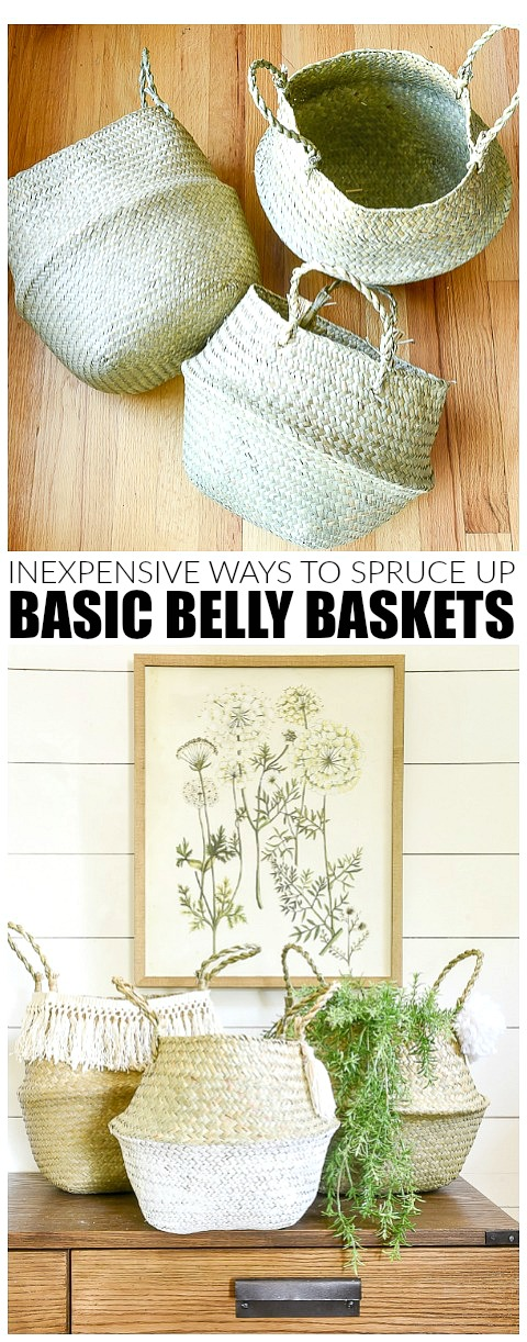 Inexpensive ideas for updating basic belly baskets