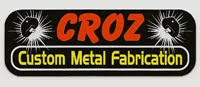 Croz Custom Metal Fabrication