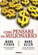 Come pensare da milionario - Mark Fisher, Marc Allen (ricchezza)