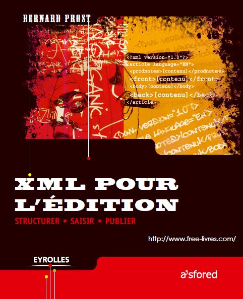 Livre Xml Pour L Edition Structurer Saisir Et Publier