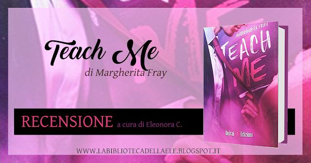 """[Recensione #56]: """"TEACH ME"""" di Margherita Fray"""