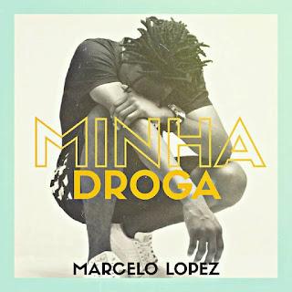 Marcelo Lopez - Minha Droga