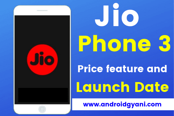 Jio phone 3 price feature and launch date
