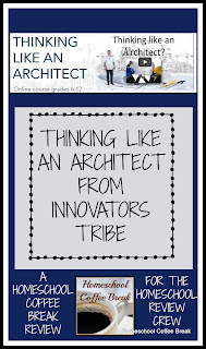 Thinking Like an Architect from Innovators Tribe (A Homeschool Coffee Break Review) on Homeschool Coffee Break @ kympossibleblog.blogspot.com