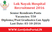 Lok Nayak Hospital Recruitment 2016 For 550 Senior Residents Posts