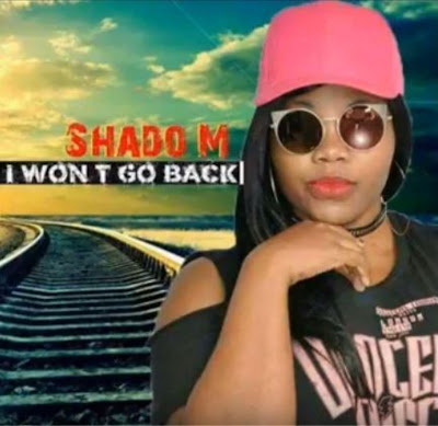 Shado M – I Won't Go Back