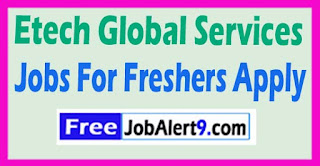 Etech Global Services Recruitment Notification 2017 Jobs For Freshers Apply