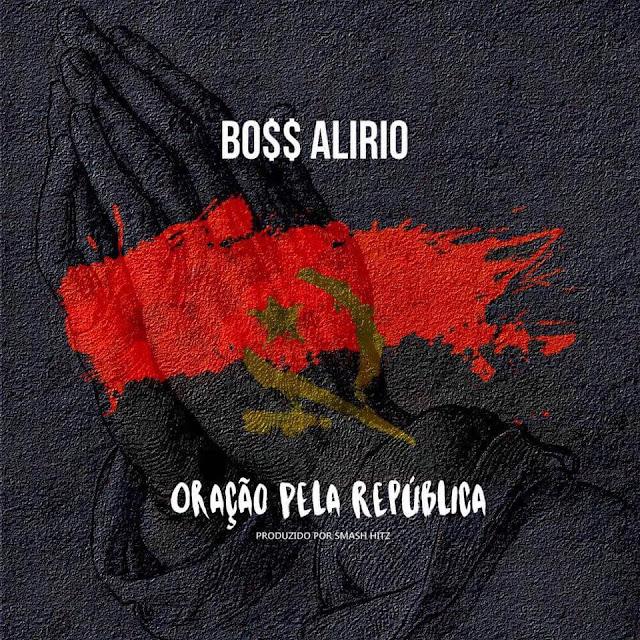 Boss Alirio - Oraçao pela República (Prod.Smash)