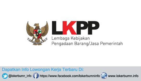 Lowongan Kerja Lembaga Kebijakan Pengadaan Barang/Jasa Pemerintah (disingkat LKPP)