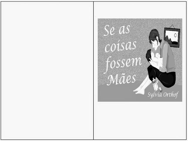 """Livrinho para ilustrar o poema  """"Se as coisas fossem Mães"""" de Sylvia Orthof"""
