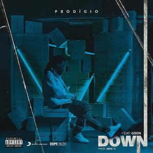 Prodígio – Down ( Feat. G. Son ) 2019 DOWNLOAD