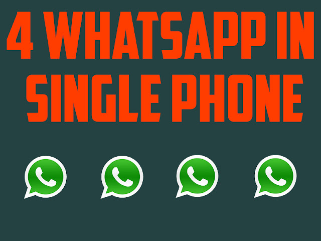 how to use 4 whatsapp in one phone? [No Root]