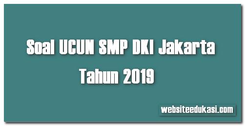 Soal UCUN SMP Tahun 2019