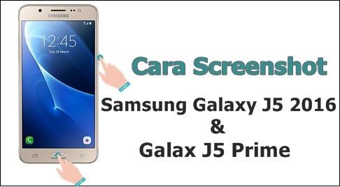 Cara Screenshot Samsung J5 2016 dan J5 Prime
