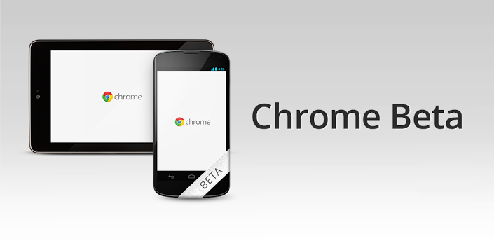 Google Unleashes The Chrome Beta For Android Which Has The Latest