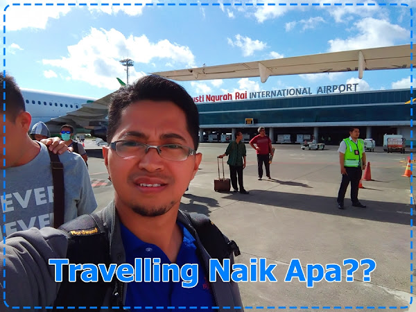 Travelling Naik Apa?