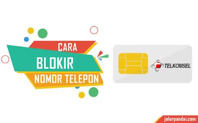 Cara Mudah Blokir Nomor Telepon Pada Kartu Telkomsel