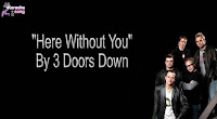 Here Without You By 3 Doors Down (Karaoke, Mp3, Minus One ang Lyrics) For Free.