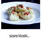 https://www.mniam-mniam.com.pl/2012/01/szare-kluski.html