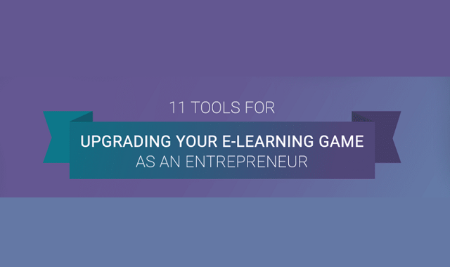 Up your e-Learning game as an entrepreneur with these tools
