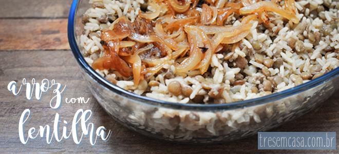 como fazer arroz com lentilha