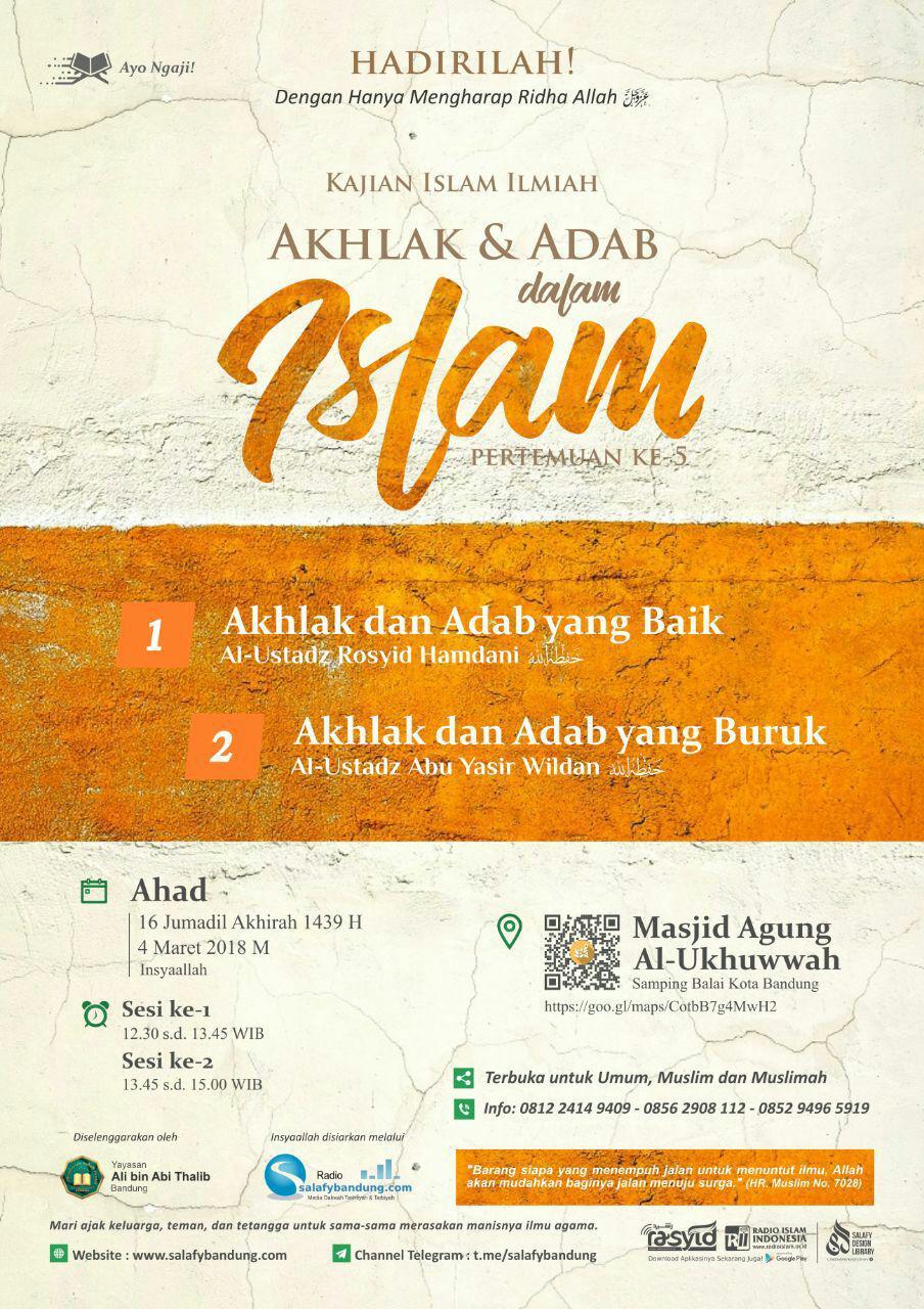 """Audio Kajian Rutin Islam Ilmiah Awal Bulan di Masjid Agung Al-Ukhuwwah Balai Kota Bandung: """"Akhlak dan Adab dalam Islam (Pertemuan ke-5)"""""""