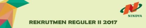Rekrutmen Reguler II Tahun 2017 pada PT.NINDYA KARYA (Persero)