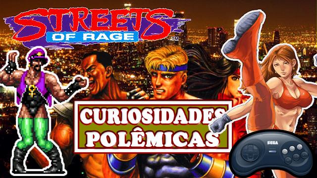 Street of Rage - Curiosidades polemicas da franquia exclusiva pra mega drive