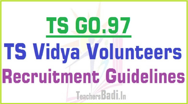 TS Vidya Volunteers, VVS Recruitment,guidelines 2016-17-GO.97