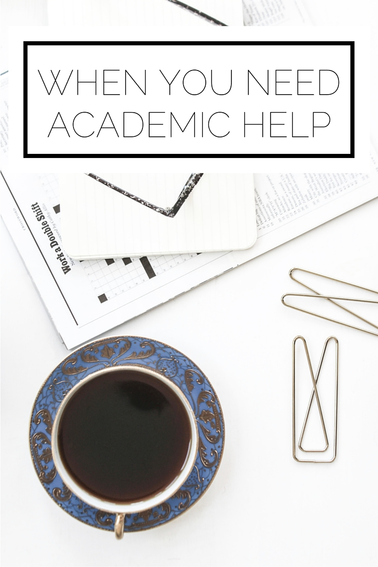 When You Need Academic Help
