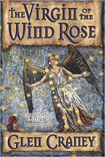 glen craney, virgin of the wind rose, historical thriller, historical fiction, Christopher Columbus mystery, Christopher Columbus book