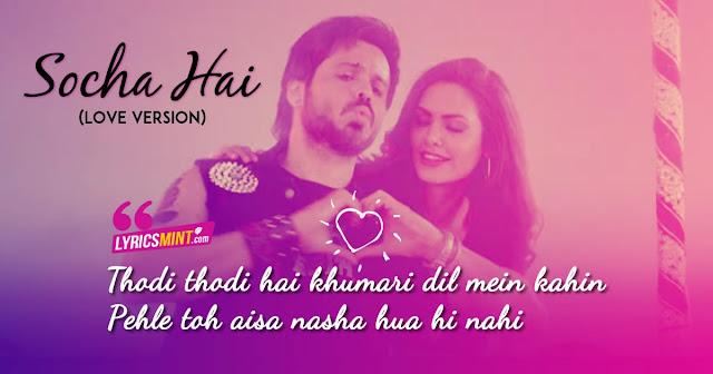 Socha Hai (Love Version) Lyrics – Baadshaho   Jubin Nautiyal, Neeti Mohan