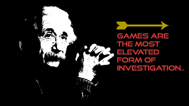 Games are the most elevated form of investigation Albert Einstein quotes