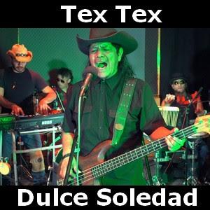 Tex Tex - Dulce Soledad