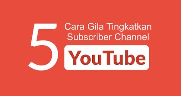 5 Cara Meningkatkan Subscriber Channel YouTube
