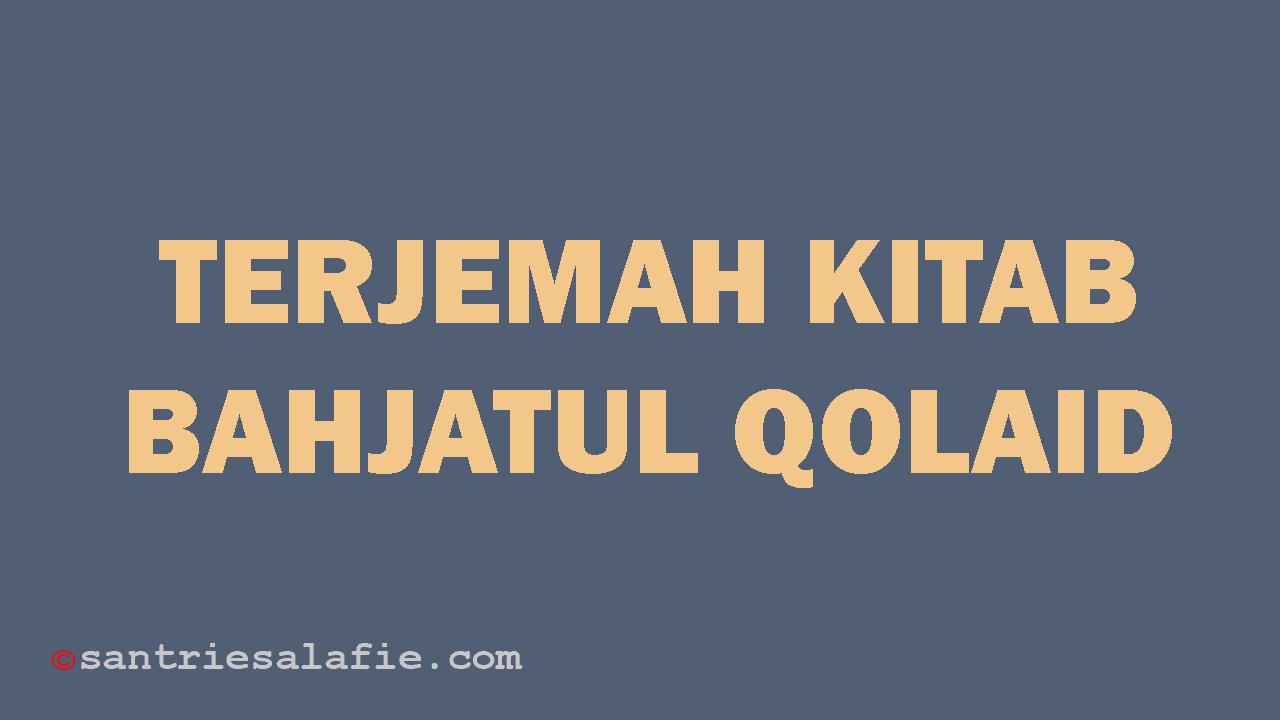 Terjemah Kitab Bahjatul Qolaid by Santrie Salafie