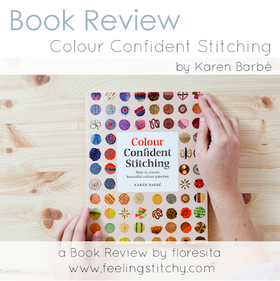 Colour Confident Stitching by Karen Barbe - a book review by floresita for Feeling Stitchy