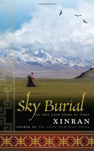 Sky Burial  An Epic Love Story of Tibet by Xinran Xinran