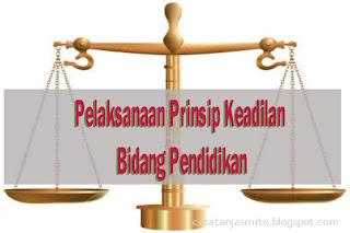 Pelaksanaan Prinsip Keadilan Bidang Pendidikan