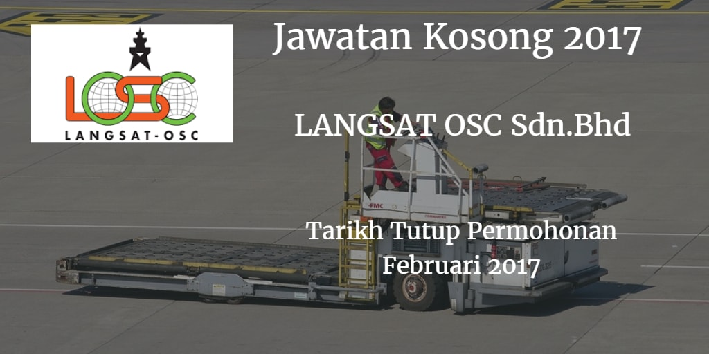 Jawatan Kosong LANGSAT OSC Sdn.Bhd.Februari 2017