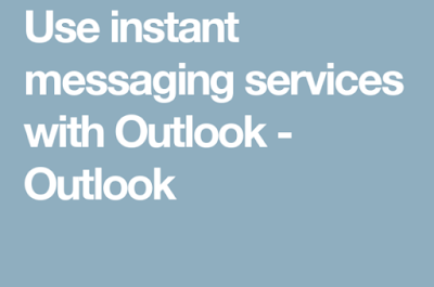Login Outlook: How to Activate Instant Messaging Services