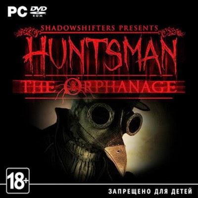 تحميل لعبة الرعب المخيف Huntsman The Orphanage النسخة الكاملة للكمبيوتر مجاناً